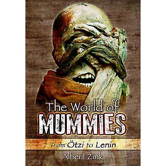 Wereld van Mummies - Van Otzi naar Lenin door Albert Zink - 9781783463701 B
