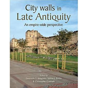 City Walls in Late Antiquity - An Empire-wide Perspective par Emanuele