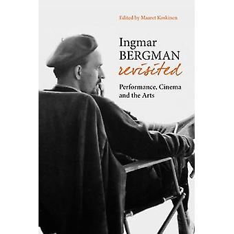 Ingmar Bergman Revisited - New Perspectives on Artistic Inermediality