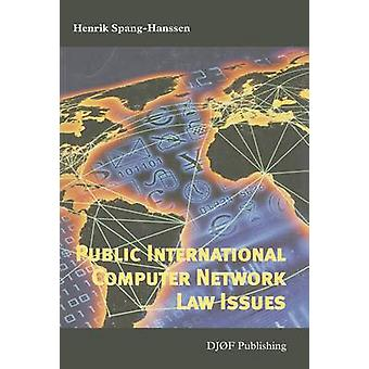 Public International Computer Network Law Issues by Henrik Spang-Hans