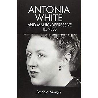 Antonia Hvit og manisk-depressiv sykdom av Patricia Moran - 978147