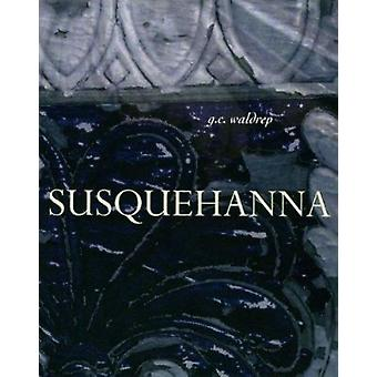 Susquehanna by G. C. Waldrep - 9781890650841 Book