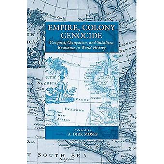 Empire, Colony, Genocide: Conquest, Occupation, and Subaltern Resistance in World History (W...