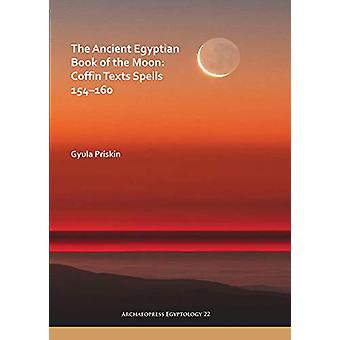 The Ancient Egyptian Book of the Moon - Coffin Texts Spells 154-160 by