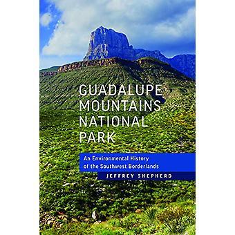 Guadalupe Mountains national park - ympäristöhistoria So