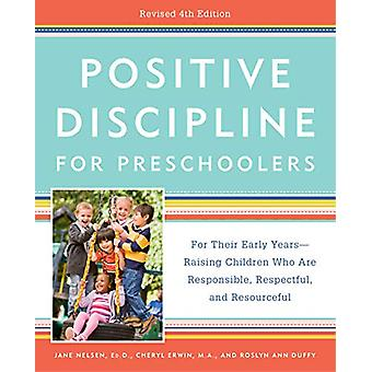 Positive Discipline for Preschoolers - For Their Early Years -- Raisin