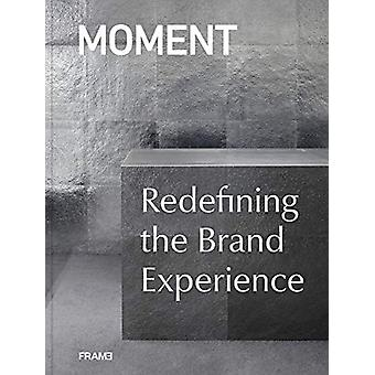 MOMENT - Redefining the Brand Experience by Masaaki Takahashi - 978949