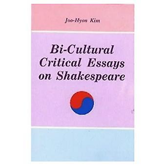 Bi-Cultural Critical Essays on Shakespeare