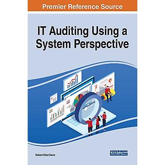 IT Auditing Using a System Perspective by Other Robert Elliot Davis