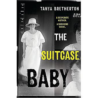 The Suitcase Baby: The heartbreaking true story of� a shocking crime in 1920s� Sydney (The Australian Crime Vault)