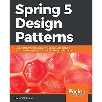 Spring 5 Design Patterns by Dinesh Rajput - 9781788299459 Book