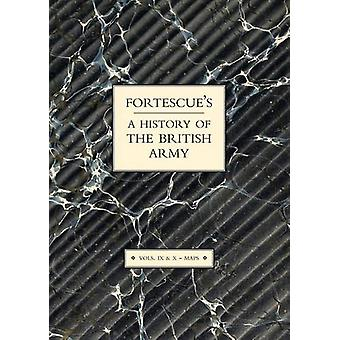 Fortescue's History of the British Army - Volume IX and X Maps - v. IX