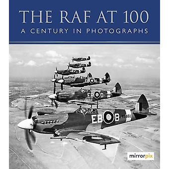 The RAF at 100 by Mirrorpix
