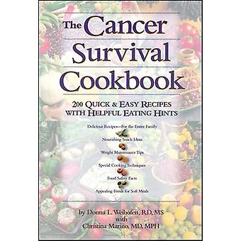 Cancer Survival Cookbook  200 Quick and Easy Recipes with Helpful Eating Hints by Donna L Weihofen
