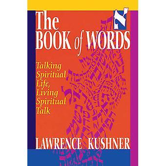 The Book of Words  Talking Spiritual Life Living Spiritual Talk by Rabbi Lawrence Kushner