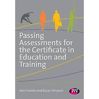 Passing Assessments for the Certificate in Education and Training by Gravells & Ann