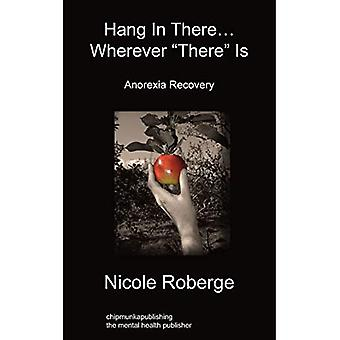 """Hang In There... Wherever """"There"""" Is"""