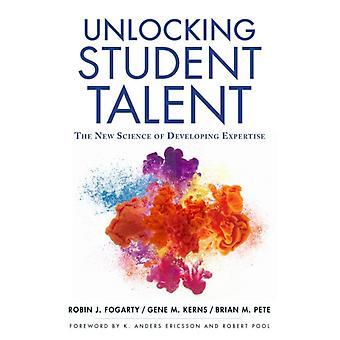 Unlocking Student Talent by Robin FogartyGene M. KernsBrian M. Pete