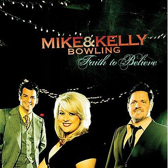 Mike Bowling & Kelly - Faith to Believe [CD] USA import