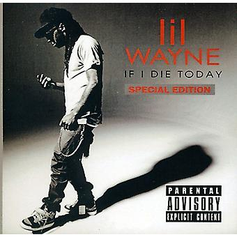 Lil Wayne - If I Die Today [CD] USA import