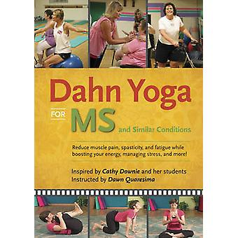 Dahn Yoga for Ms and Similar Conditions  Reduce Muscle Pain Spasticity and Fatigue While Boosting Your Energy Managing Stress and More by Dawn Quaresima