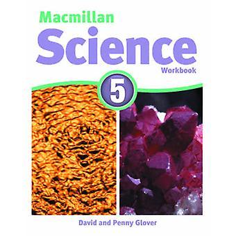 Macmillan Wissenschaft 5 - Arbeitsmappe - 5 von David Glover - Penny Glover - 978