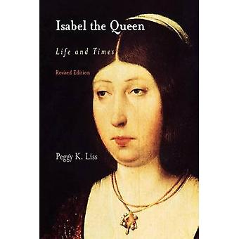 Isabel Queen - liv og tidspunkter (2nd edition) af Peggy K. Liss - 978