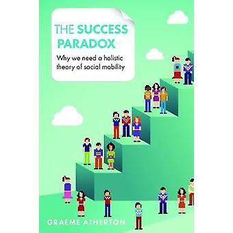 Suksess paradoks - Hvorfor trenger vi en holistisk teori om sosial mobilitet