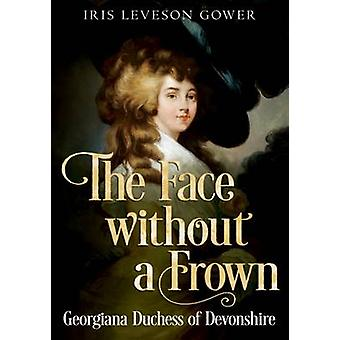 Il viso senza un cipiglio - Georgiana Duchess of Devonshire di Leveson