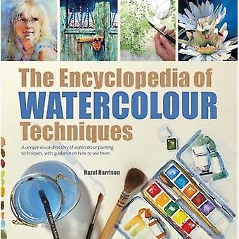 The Encyclopedia of Watercolour Techniques - A Unique Visual Directory