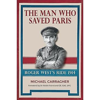 The Man Who Saved Paris - Roger West's Ride by Michael Carragher - 97