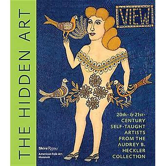 El arte escondido - artista autodidacta del siglo XX y XXI