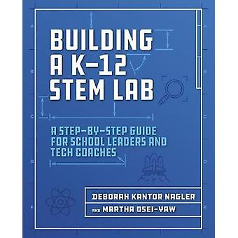 Building a K-12 STEM Lab - A Step-by-Step Guide for School Leaders and