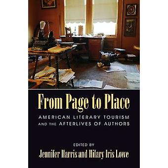 From Page to Place - American Literary Tourism and the Afterlives of A