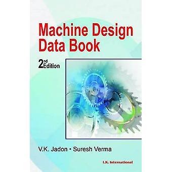 Machine Design Data Book (2nd Revised edition) by V.K. Jadon - Suresh