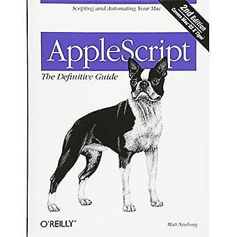 AppleScript: Lopulliset opas: komentosarjoja ja automatisoida Mac: Lopulliset opas (lopullisen oppaat)