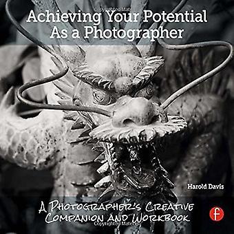 Nå din Potential som fotograf: En kreativ följeslagare och arbetsbok