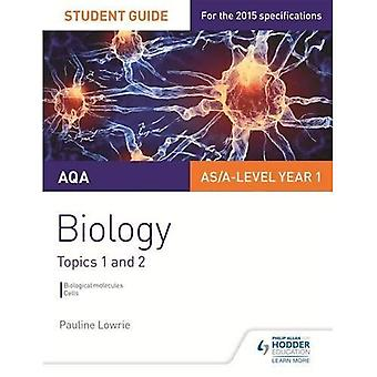 AQA Biology Student Guide 1: Topics 1 and 2
