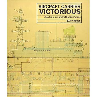 Aircraft Carrier Victorious:� Detailed in the Original Builders' Plans