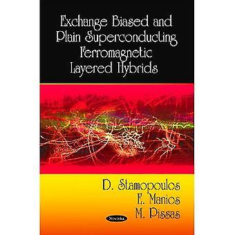 Tauschen Sie voreingenommene und schlichte supraleitende ferromagnetische Schichten Hybriden