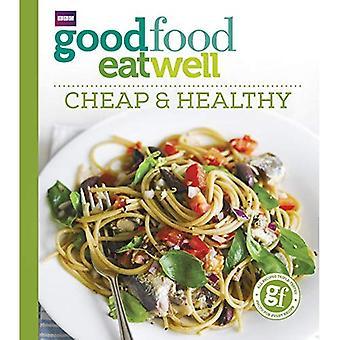 Bonne nourriture bien manger: Sain et bon marché