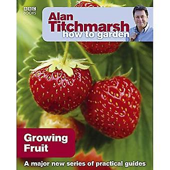 Alan Titchmarsh hur trädgården: odla frukt