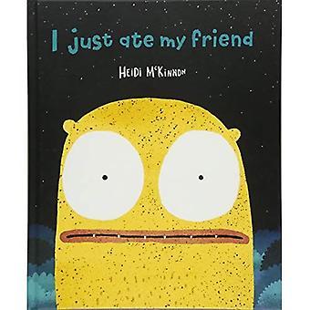 I Just aten mijn vriend [Board boek]