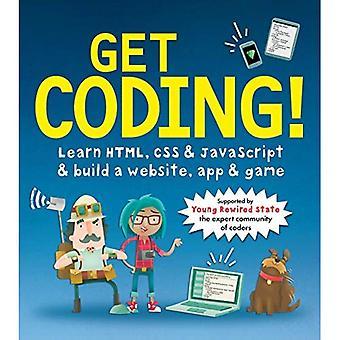 Få kodning!: Läs HTML, CSS & JavaScript & bygga en webbplats, App & spel