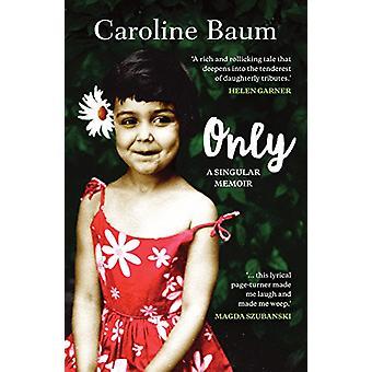 Tylko - Singular Memoir przez Caroline Baum - 9781760293970 książki