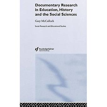 Documentary Research In Education History and the Social Sciences by McCulloch & Gary