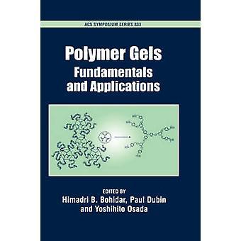 Polymer Gels by Bohidar & Himadri B.