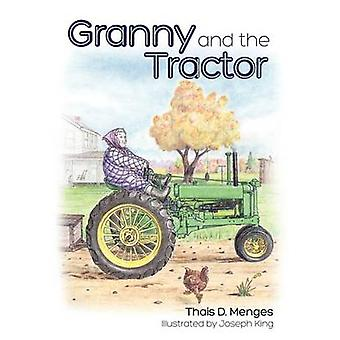 Granny and the Tractor by Menges & Thais D