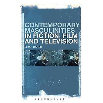 Masculinité contemporaine dans la Fiction cinématographique et télévisuelle par Baker & Brian