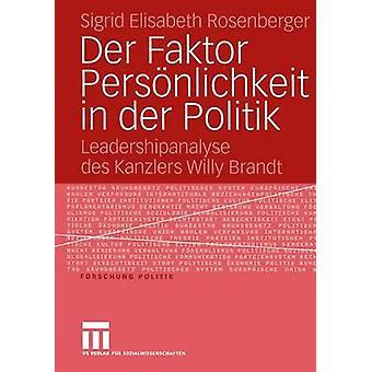 Der Faktor Persnlichkeit en Politik der Leadershipanalyse des Kanzlers Willy Brandt por Rosenberger y Sigrid Elisabeth